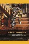 A Tokyo Anthology: Literature from Japan's Modern Metropolis, 1850-1920