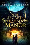 The Secret of Spellshadow Manor (Spellshadow Manor, #1)