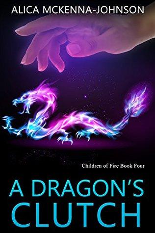 A Dragon's Clutch (Children of Fire, #4)