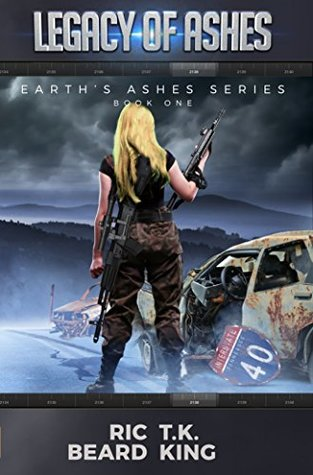 Legacy Of Ashes (Earth's Ashes #1)