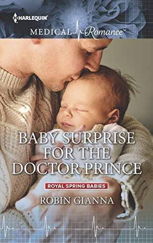 Baby Surprise for the Doctor Prince by Robin Gianna