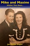 Mike and Maxine: Whither Thou Goest...: Two Alzheimer's Journeys