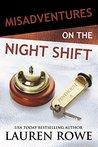 Misadventures on the Night Shift by Lauren Rowe