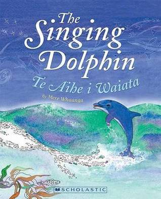 The Singing Dolphin/Te Aihe i Waiata
