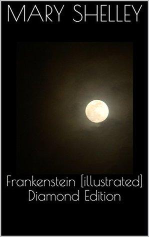 Frankenstein [illustrated] Diamond Edition