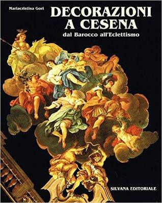 Decorazioni a Cesena: Dal barocco all'eclettismo