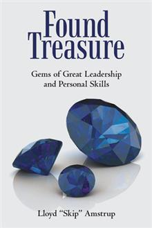 Found Treasure: Gems of Great Leadership and Personal Skills