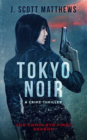 Tokyo Noir: The Complete First Season