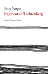 Fragments of Lichtenberg by Pierre Senges