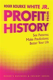 Free download Profit from History: See Patterns; Make Predictions; Better Your Life Epub