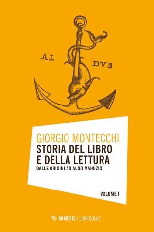 Storia del libro e della lettura: dalle origini ad Aldo Manuzio (Storia del libro e della lettura, #1)