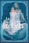 La maison des reflets by Camille Brissot