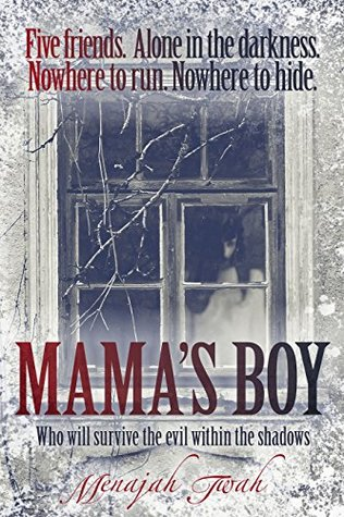 Mama's Boy: Five friends. Alone in the darkness. Nowhere to run. Nowhere to hide. Who will survive the evil within the shadows.