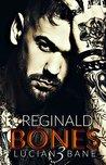 Reginald Bones 3 (Reginald Bones #3)
