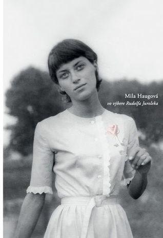 Mila Haugová vo výbere Rudolfa Juroleka