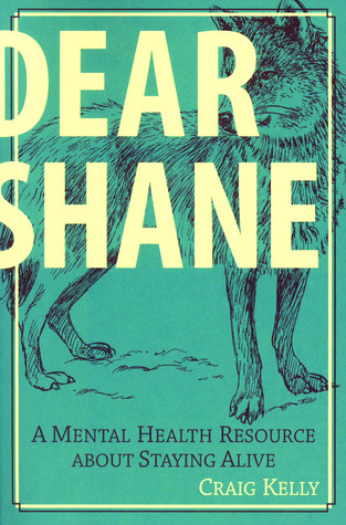 Dear Shane: A Mental Health Resource About Staying Alive