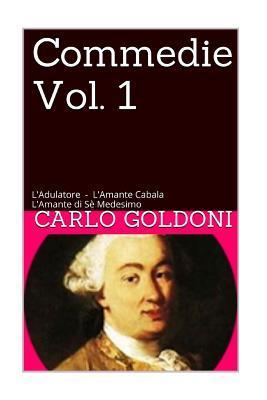 Commedie Vol. 1: L'Adulatore - l'Amante Cabala - l'Amande Di S� Medesimo