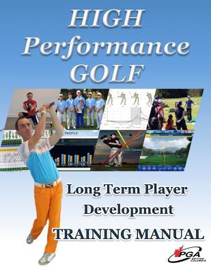 High Performance Golf Training Manual: Complete Golf Training System for Players Serious about Reaching Highest Level. Includes Fitness, Mental Game, Course Management, Club Fitting, Playing Statistics and More.