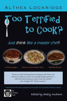 Too Terrified to Cook? Just Think Like a Master Chef!