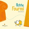 Petite Fourmi by Martine Bourre