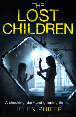 The Lost Children (Detective Lucy Harwin crime thriller series, #1) by Helen Phifer