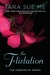 The Flirtation (Submission #10) by Tara Sue Me