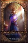 Chronicles of a Royal Pet: A Princess and an Ooze (Royal Ooze Chronicles, #1)