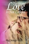 """The Word """"Love"""" is not Labeled by Cristofer Ray"""