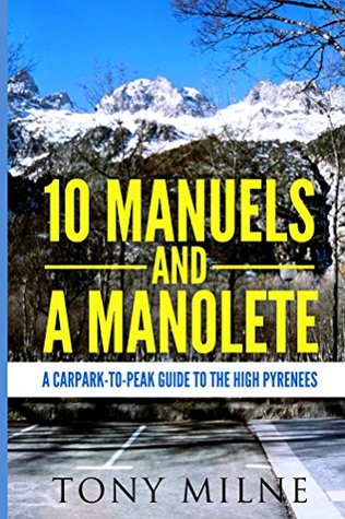 10 Manuels and a Manolete: A carpark-to-peak guide to the high Pyrenees