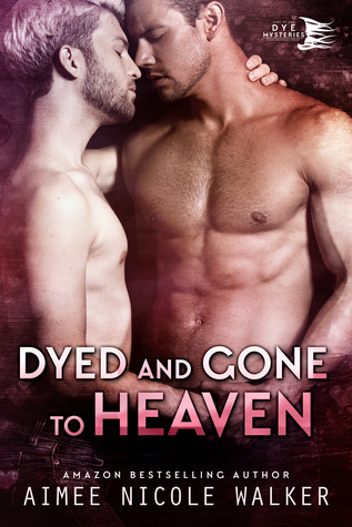 Curl Up and Dye Mysteries - Tome 3 : Dyed and Gone to Heaven de Aimee Nicole Walker 34442315