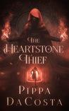 The Heartstone Thief (Dragon Eye Chronicles #1)