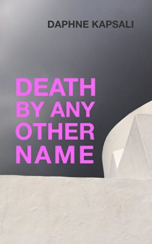 Ebook Death by any other name by Daphne Kapsali PDF!