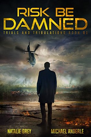 Risk Be Damned: A Kurtherian Gambit Series (Trials And Tribulations, #1)