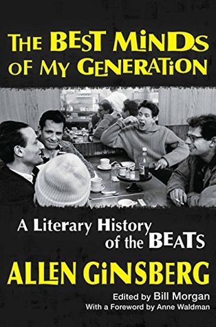 The Best Minds of My Generation: A Literary History of the Beats (Freeman's Book 3)
