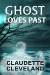 Ghost of Loves Past