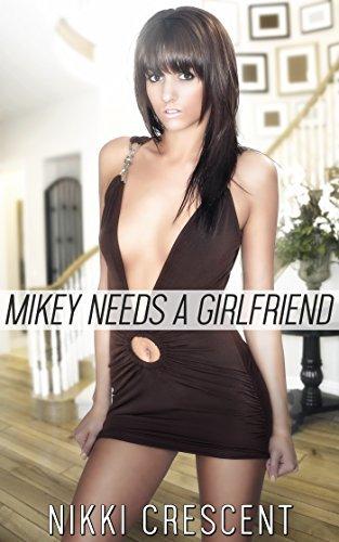 MIKEY NEEDS A GIRLFRIEND
