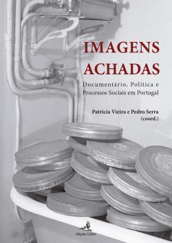 Imagens achadas: Documentário, Política e Processos Sociais em Portugal