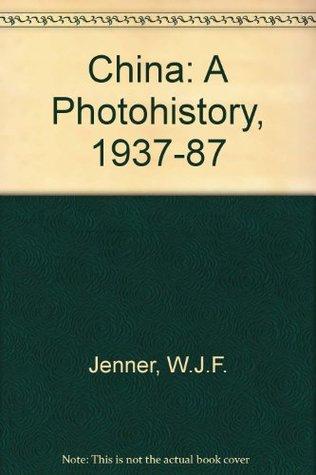 China: A Photohistory, 1937-87