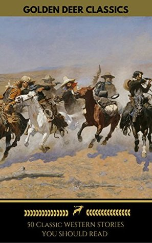 50 Classic Western Stories You Should Read