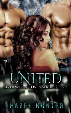 United (Silver Wood Coven, #3)