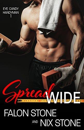 Spread Wide (Eye Candy Handyman Book 1)