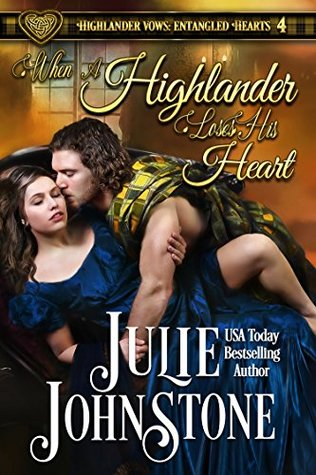 When a Highlander Loses His Heart (Highlander Vows: Entangled Hearts Book 4)