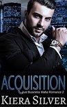 Acquisition: A Just Business Mafia Romance