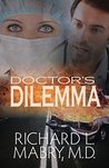 Doctor's Dilemma by Richard L. Mabry