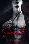 Between the Secrets by S.   Ferguson