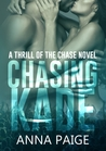 Chasing Kade (Thrill of the Chase, #1)