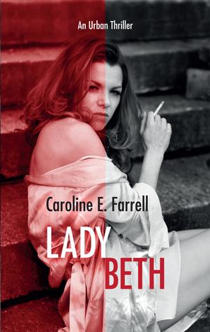 Lady Beth by Caroline E. Farrell
