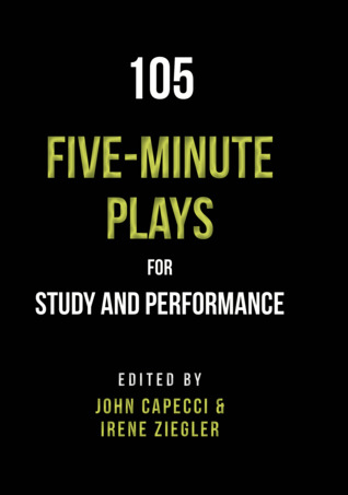 105 Five-minute Plays for Study and Performance by John Capecci