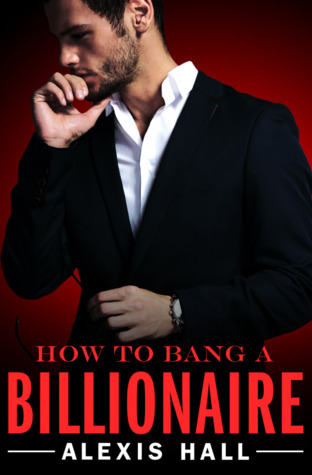 How to Bang a Billionaire(Arden St. Ives 1)