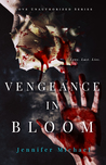 Vengeance in Bloom (Love Unauthorized, #2)